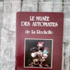 Juguetes antiguos: LE MUSÉE DES AUTOMATES LA ROCHELLE GUIDE AUTOMATAS. Lote 224207641