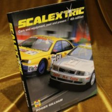 Juguetes antiguos: SCALEXTRIC,CARS AND EQUIPMENT,PAST AND PRESENT,4ª EDICIÓN,ROGER GILLHAM,EN INGLÉS.1998. Lote 235528375