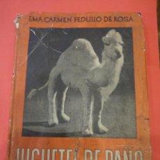 Juguetes antiguos: JUGUETES DE PAÑO. ED. EL ATENEO. BUENOS AIRES. LIBRO CON PATRONES. AÑO 1947. Lote 236543395