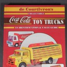 Juguetes antiguos: THE COURTIVRON'S COLLECTIBLE COCA COLA TOY TRUCKS-GAEL DE COURTIVRON AND LARA DE COURTIVRON 1995. Lote 240342780