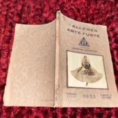 Juguetes antiguos: ANTIGUO CATALOGO DE MUÑECAS ESPAÑOLAS DE 1935 - TALLERES DE ARTE FUSTE - CASTELLON - EJEMPLAR NUM.. Lote 241311860
