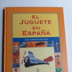 Giocattoli antichi: EL JUGUETE EN ESPAÑA JOSE CORREDOR MATHEOS. Lote 260745645