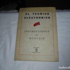 Brinquedos antigos: EL TECNICO ELECTRONICO JEFE.INSTRUCCIONES DE MONTAJE.SALUDES VALENCIA. Lote 268990494