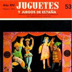 Jouets Anciens: REVISTA JUEGOS Y JUGUETES DE ESPAÑA. Nº 53. 1975. Lote 275270853