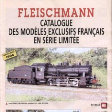 Juguetes antiguos: CATÀLOGO FLEISCHMANN 1994 MODÉLES EXCLUSIFS FRANÇAIS EN SERIE LIMITÉE - EN FRANCÉS. Lote 277132338