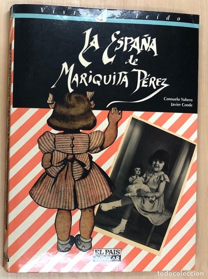 LA ESPAÑA DE MARIQUITA PEREZ. CONSUELO YUBERO - JAVIER CONDE. EL PAIS AGUILAR 1996 (Juguetes - Catálogos y Revistas de Juguetes)