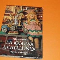 Juguetes antiguos: LA JOGUINA A CATALUNYA- EDICIONS 62 (JUGUETES RICO , PAYA, JYESA, ETC). Lote 297106193
