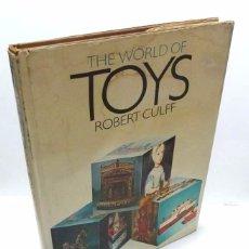 Juguetes antiguos y Juegos de colección: CULFF, ROBERT- LIBRO DE CONSULTA - THE WORLD OF TOYS- 1969. Lote 56128515