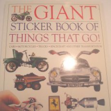 Juguetes antiguos y Juegos de colección: LIBRO DE ADHESIVOS - THE GIANT STICKER BOOK OF THINGS THAT GO - EN INGLES. Lote 75926823