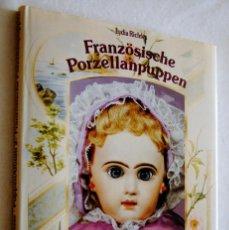 Juguetes antiguos y Juegos de colección: FRANZÖSISCHEN PORZELLANPUPPEN-LYDIA RICHTER-PUPPEN ALBUM 2. Lote 103854983