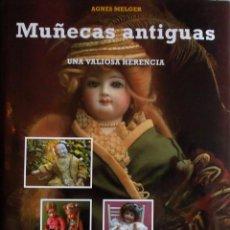 Juguetes antiguos y Juegos de colección: LIBRO DE MUÑECAS ANTIGUAS: MUÑECAS ANTIGUAS, UNA VALIOSA HERENCIA. Lote 103934835