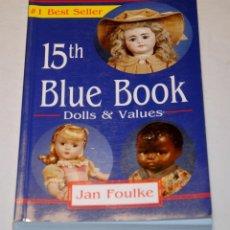 Juguetes antiguos y Juegos de colección: BLUE BOOK Nº 15 DOLLS &VALUES. Lote 119892447