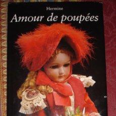 Juguetes antiguos y Juegos de colección: AMOUR DE POUPEES, LIBRO MUÑECAS ANTIGUAS PORCELANA. Lote 139683990