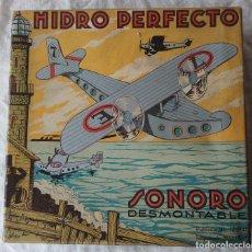 Juguetes antiguos y Juegos de colección: HIDRO PERFECTO - HIDROAVION DE CARTON PARA MONTAJE Y ARRASTRE. Lote 140040794