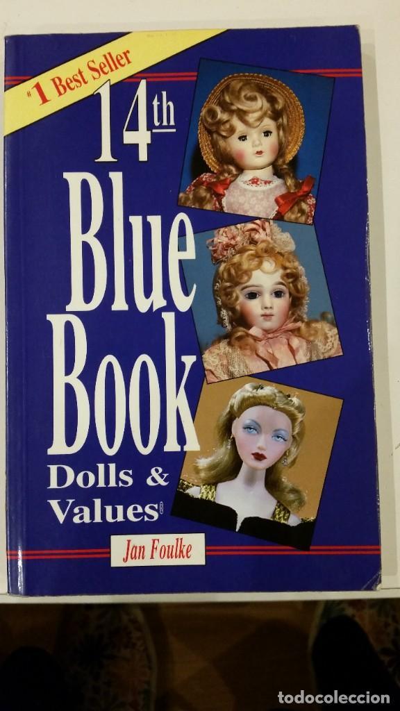 14 TH BLUE BOOK DOLLD&VALUES- JAN FOULKE (Juguetes - Vestidos y Accesorios Muñeca Extranjera Antigua)