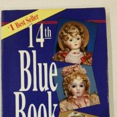 Juguetes antiguos y Juegos de colección: 14 TH BLUE BOOK DOLLD&VALUES- JAN FOULKE. Lote 192634491
