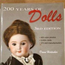 Juguetes antiguos y Juegos de colección: 200 YEARS OF DOLLS 3ª ED. DAWN HERLOCHER. Lote 192634783