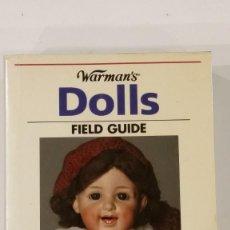 Juguetes antiguos y Juegos de colección: WARMAN`S DOLLS FIELD GUIDE - DAWN HERLOCHER . Lote 192636548