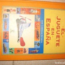 Juguetes antiguos y Juegos de colección: LIBRO EL JUGUETE EN ESPAÑA. Lote 205745586
