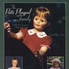 Juguetes antiguos y Juegos de colección: PRECIOSO LIBRO THE PATTI PLAYPAL FAMILY, DE CARLA MARIE CROSS. IDEAL COLECCIONISTAS Y VENDEDORES. Lote 246881120