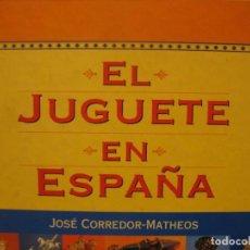 Juguetes antiguos y Juegos de colección: LIBRO EL JUGUETE EN ESPAÑA. Lote 252210815