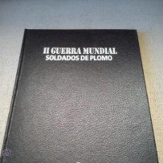 Juguetes Antiguos: II GUERRA MUNDIAL. SOLDADOS DE PLOMO. TOMO 1.. Lote 52591215