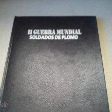 Juguetes Antiguos: II GUERRA MUNDIAL. SOLDADOS DE PLOMO. TOMO II. Lote 52591229