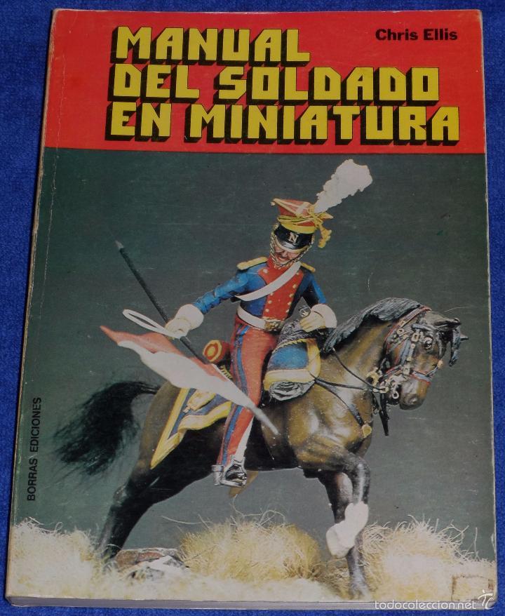 MANUAL DEL SOLDADO EN MINIATURA - CHRIS ELLIS - BORRAS EDICIONES (1977) (Juguetes - Soldaditos - Soldaditos de plomo)