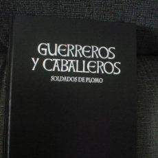 Juguetes Antiguos: 1 TOMO SOLDADITOS DE PLOMO COLECCIÓN GUERREROS Y CABALLEROS. Lote 76596447