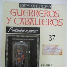 Juguetes Antiguos: SOLDADOS DE PLOMO - GUERREROS Y CABALLEROS - R.B.A. Nº 37 - PALMIRA - CON FASCÍCULO. Lote 105569531