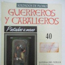 Juguetes Antiguos: SOLDADOS DE PLOMO - GUERREROS Y CABALLEROS - R.B.A. Nº 40 - ESTEPAS DEL VOLGA - CON FASCÍCULO. Lote 105570079
