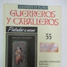 Juguetes Antiguos: SOLDADOS DE PLOMO - GUERREROS Y CABALLEROS - R.B.A. Nº 55 - IMPERIO OTOMANO - CON FASCÍCULO. Lote 105570143