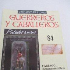 Juguetes Antiguos: SOLDADOS DE PLOMO - GUERREROS Y CABALLEROS - R.B.A. Nº 84 - CARTAGO - CON FASCÍCULO. Lote 135403666