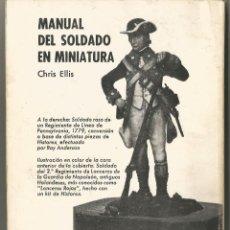 Juguetes Antiguos: MANUAL DEL SOLDADO EN MINIATURA. CHRIS ELLIS. BORRAS EDICIONES 1977. Lote 168149168