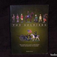 Juguetes Antiguos: TOY SOLDIERS A GUIDE GUIA COLECCIONISMO SOLDADOS DE PLOMO JUGUETES BELICOS. Lote 204700132