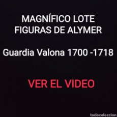 Juguetes Antiguos: MAGNIFICO LOTE DE FIGURAS ALYMER 54MM - GUARDIA VALONA 1700-1718 SOLDADITOS DE PLOMO 54 MM. Lote 210269025