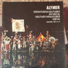 Juguetes Antiguos: CATÁLOGO ALYMER 1977-78 - FIGURAS MILITARES Y SOLDADITOS DE PLOMO AÑOS 70-80. Lote 210440638