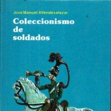 Juguetes Antiguos: COLECCIONISMO DE SOLDADOS DE PLOMO (EVEREST, 1978). Lote 211422770