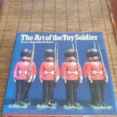 Jeux Anciens: THE ART OF THE TOY SOLDIER, LIBRO SOLDADOS DE PLOMO, SOLDADITOS DE METAL, JUGUETES FIGURAS. Lote 286058498