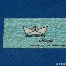 Juguetes antiguos: (M) ANGUPLAS - CATALOGO MINI SHIPS CATALOGO DE MODELOS , BUEN ESTADO DE CONSERVACION. Lote 98189619