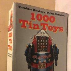 Juguetes antiguos de hojalata: 1000 TIN TOYS. ED. TASCHEN.ROBOTS SPACESHIPS & OTHER TIN TOYS. JUGUETES. - KITAHARA. TERUHISA. Lote 112171215