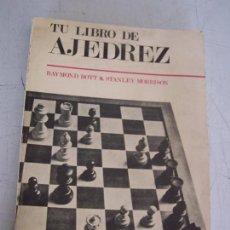 Coleccionismo deportivo: TU LIBRO DE AJEDREZ- RAYMOND BOTT & STANLEY MORRISON-1979-EDT. SINTES-BAR.. Lote 219171195