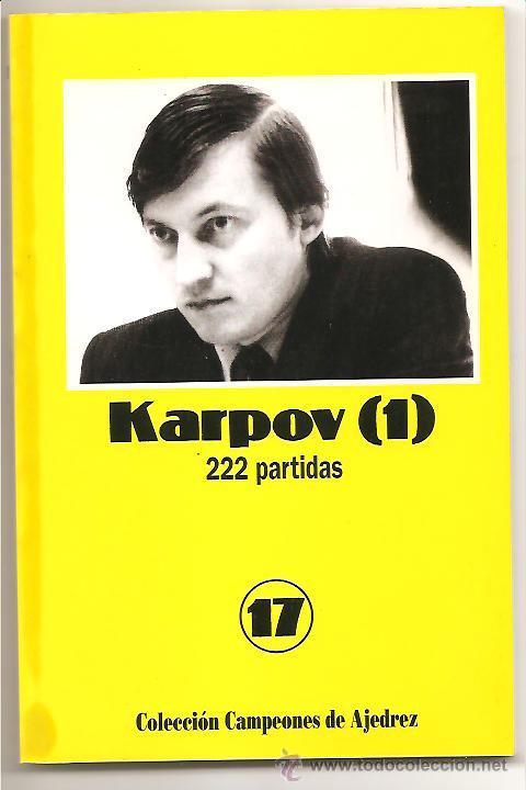 KARPOV (1) 222 PARTIDAS – COLECCIÓN CAMPEONES DE AJEDREZ 17 (Coleccionismo Deportivo - Libros de Ajedrez)