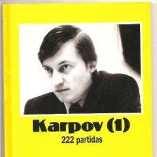 Coleccionismo deportivo: KARPOV (1) 222 PARTIDAS – COLECCIÓN CAMPEONES DE AJEDREZ 17. Lote 194924015