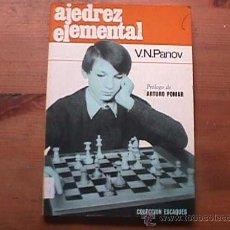 Coleccionismo deportivo: AJEDREZ ELEMENTAL, V. N. PANOV, MARTINEZ ROCA, COLECCION ESCAQUES, 1987. Lote 18437132