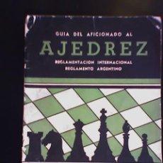 Coleccionismo deportivo: GUIA DEL AFICIONADO AL AJEDREZ - REGLAMENTOS INTERNACIONAL Y ARGENTINO - I.N.D.I.A.- 1953 RARO!!. Lote 21625703