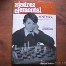 Coleccionismo deportivo: AJEDREZ ELEMENTAL, V. N. PANOV, MARTINEZ ROCA, 1985, COLECCION ESCAQUES. Lote 22758261
