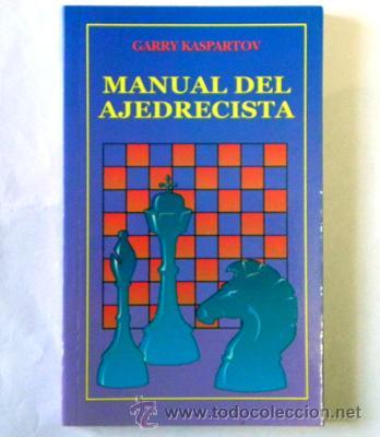 LIBRO - MANUAL DEL AJEDRECISTA - GARRY KASPARTOV - AJEDREZ JUEGO DEPORTE ESTRATEGIA GUÍA (Coleccionismo Deportivo - Libros de Ajedrez)