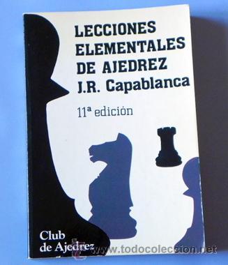 LIBRO LECCIONES ELEMENTALES DE AJEDREZ - J R CAPABLANCA JUEGO ESTRATEGIA GUÍA TEORÍA DEPORTE ETC (Coleccionismo Deportivo - Libros de Ajedrez)