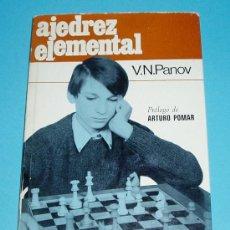 Coleccionismo deportivo: AJEDREZ ELEMENTAL. V.N. PANOV. PRÓLOGO DE ARTURO POMAR. COLECCIÓN ESCAQUES. Lote 25367102